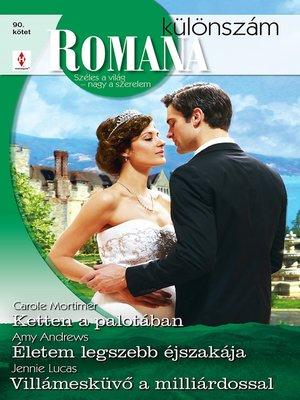 cover image of Ketten a palotában; Életem legszebb éjszakája; Villámesküvő a milliárdossal