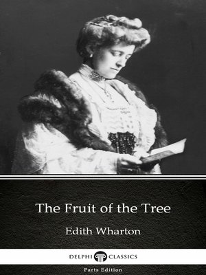 cover image of The Fruit of the Tree by Edith Wharton--Delphi Classics (Illustrated)