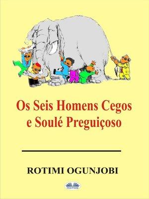 cover image of Os Seis Homens Cegos E Soulé Preguiçoso