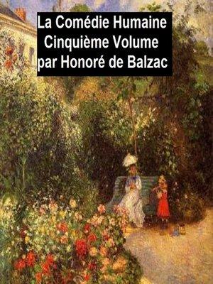 cover image of La Comédie Humaine Cinquiéme Volume