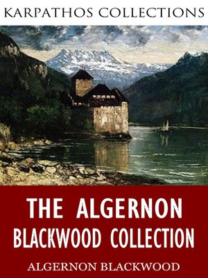 cover image of The Algernon Blackwood Collection