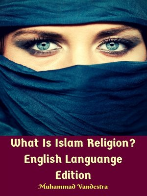 cover image of What Is Islam Religion? English Languange Edition