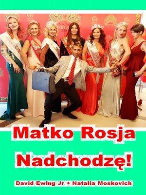 cover image of Matko Rosja--Nadchodzę!