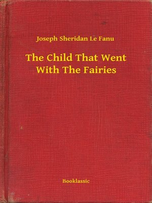 cover image of The Child That Went With the Fairies