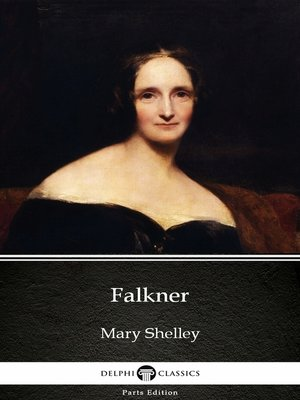 cover image of Falkner by Mary Shelley--Delphi Classics (Illustrated)