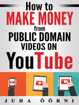 cover image of How to Make Money from Public Domain Videos on YouTube