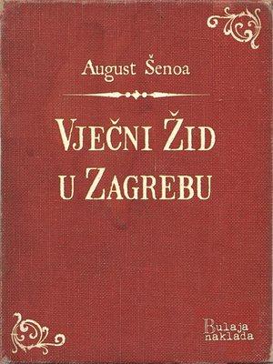 cover image of Vječni Žid u Zagrebu