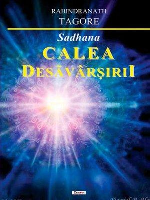 cover image of Sadhana. Calea desăvârșirii