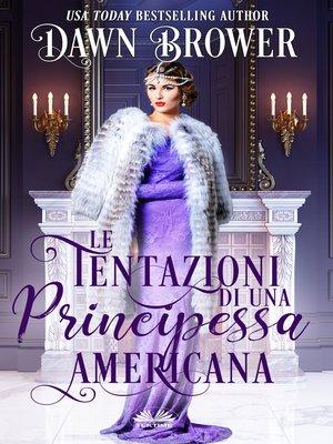 cover image of Le Tentazioni Di Una Principessa Americana