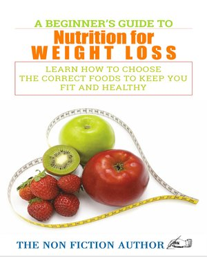 cover image of A Beginner's Guide to Nutrition for Weight Loss