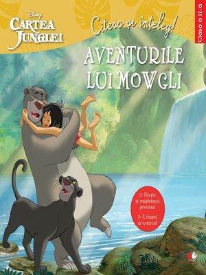 cover image of Citesc si inteleg-Aventurile lui Mowgli. Clasa a II-a
