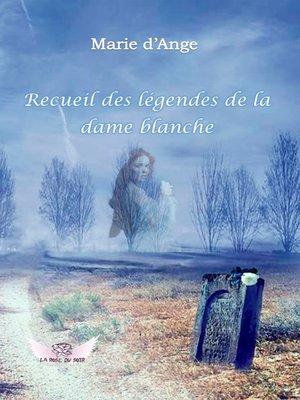 cover image of Recueil des légendes de la Dame Blanche