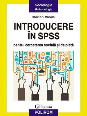 cover image of Introducere în SPSS pentru cercetarea socială și de piață