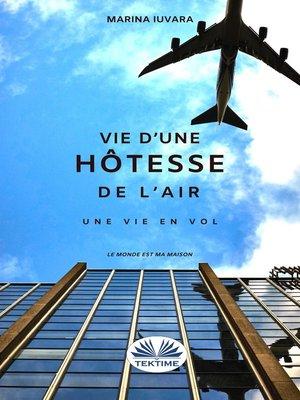 cover image of Une Vie D'Hôtesse De L'Air