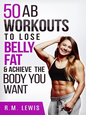 cover image of The Top 50 Ab Workouts to Lose Belly Fat & Achieve The Body You Want