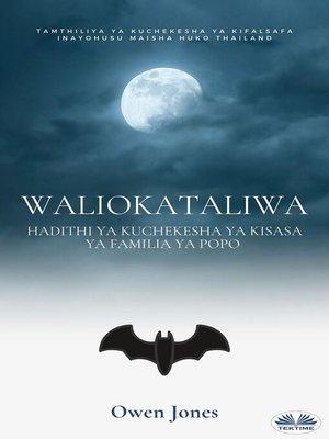 cover image of Waliokataliwa