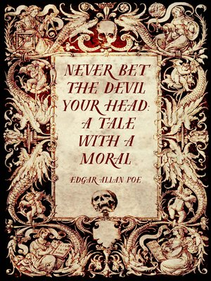 cover image of Never Bet the Devil Your Head: A Tale with a Moral