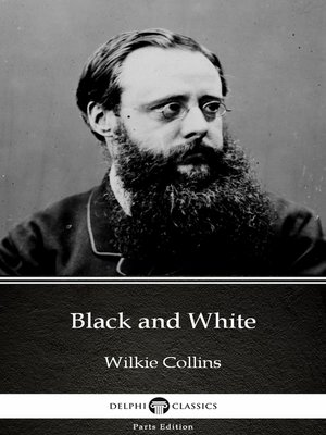 cover image of Black and White by Wilkie Collins--Delphi Classics (Illustrated)