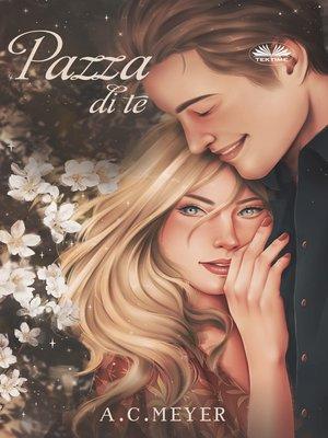 cover image of Pazza Di Te