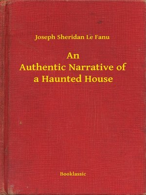 cover image of An Authentic Narrative of a Haunted House