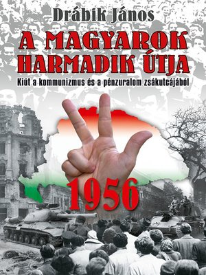 cover image of 1956--A magyarok harmadik útja