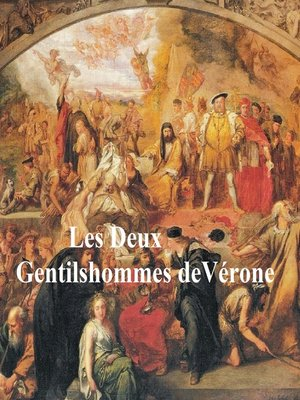 cover image of Les Deux Gentilshommes de Verone (Two Gentlemen of Verona in French)