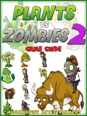 cover image of Plants Vs Zombies 2 Guide