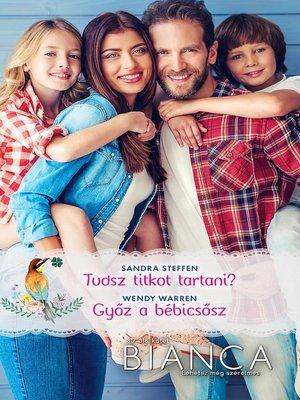 cover image of Tudsz titkot tartani?, Győz a bébicsősz