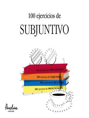 cover image of 100 ejercicios de subjuntivo