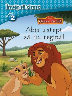 cover image of Invăț să citesc--Nivelul 2--Garda felină--Abia aștept sa fiu regină