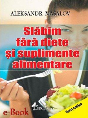 cover image of Slăbim fără diete și suplimente alimentare