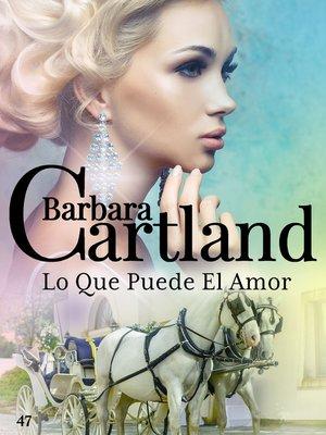cover image of Lo Que Puede El Amor