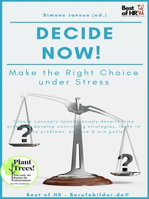 cover image of Decide now! Make the Right Choice under Stress