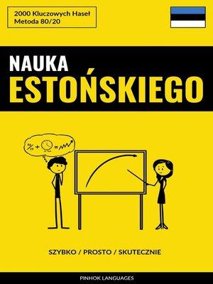 cover image of Nauka Estońskiego--Szybko / Prosto / Skutecznie