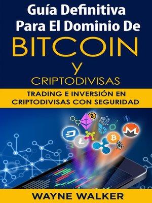 cover image of Guía Definitiva Para EL Dominio De Bitcoin Y Criptodivisas