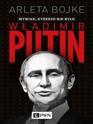 cover image of Władimir Putin. Wywiad, którego nie było