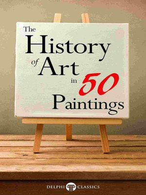 cover image of The History of Art in 50 Paintings (Illustrated)