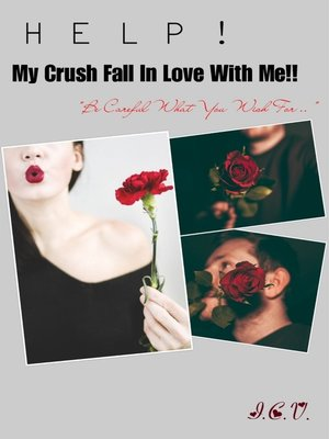 cover image of HELP! My Crush Fall In Love With Me!! By ICV