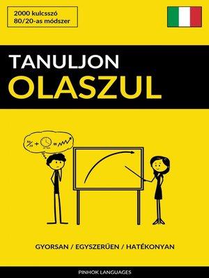 cover image of Tanuljon Olaszul--Gyorsan / Egyszerűen / Hatékonyan
