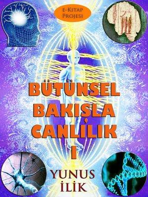 cover image of Bütünsel Bakışla Canlılık-I