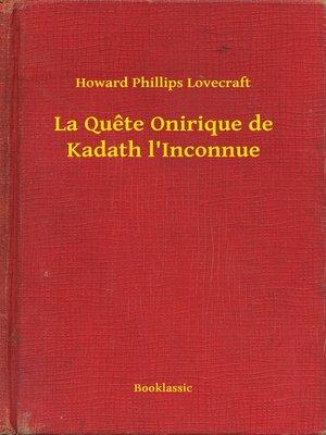 cover image of La Quete Onirique de Kadath l'Inconnue