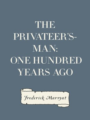 cover image of The Privateer's-Man: One hundred Years Ago