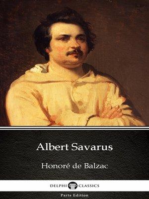 cover image of Albert Savarus by Honoré de Balzac--Delphi Classics (Illustrated)