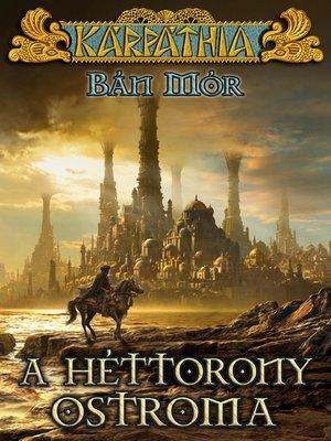 cover image of A Héttorony ostroma