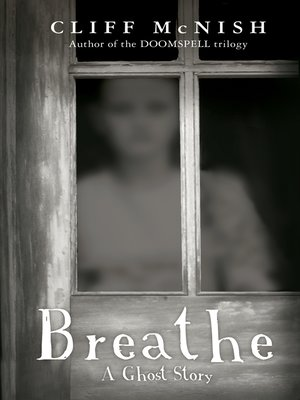 cover image of Breathe : A Ghost Story