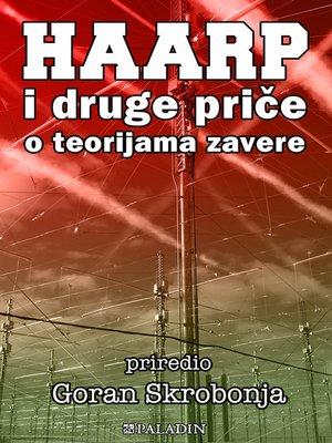 cover image of HAARP i druge priče o teorijama zavere