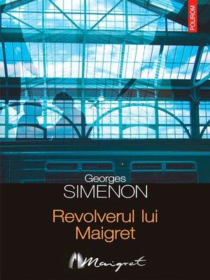 cover image of Revolverul lui Maigret