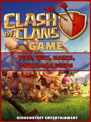 cover image of Clash of Clans Game Tips, Wiki, Hacks, Download Guide
