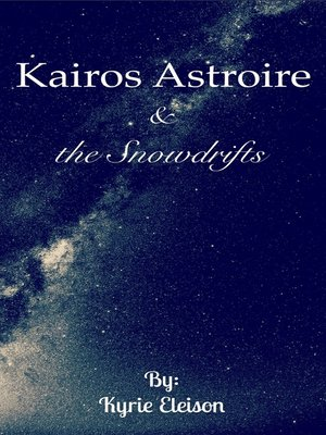 cover image of Kairos Astroire & the Snowdrifts