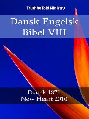 cover image of Dansk Engelsk Bibel VIII